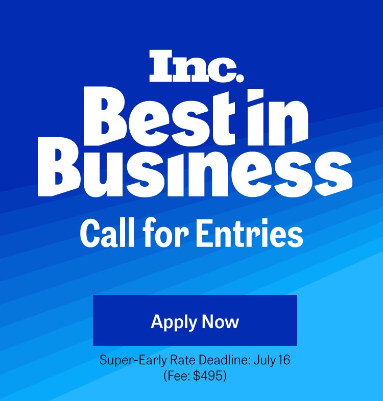 Inc. Best in Business Awards | Call for Entries | Super-Early Rate Deadline: July 16 | APPLY NOW