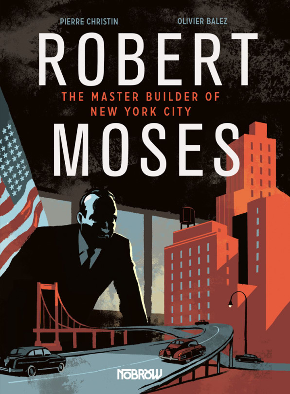 Legacy And Death Of Moses: Robert Moses Gets His Own Graphic Novel